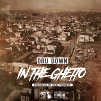Dru Down - In the Ghetto (Explicit)