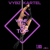 Vybz Kartel - Wine To Di Top - Single