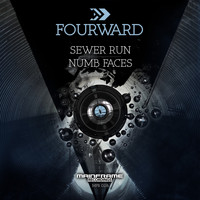 Fourward - Sewer Run / Numb Faces