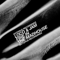 Loco & Jam - Fire In The Madhouse
