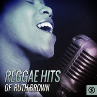 Ruth Brown - Reggae Hits Of Ruth Brown
