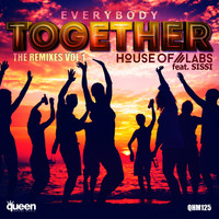 House Of Labs feat. Sissi - Everybody Together (The Remixes, Vol. 1)