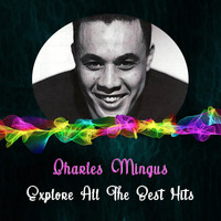 Charles Mingus - Explore All the Best Hits