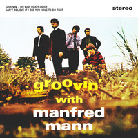 Manfred Mann - Groovin' with Manfred Mann