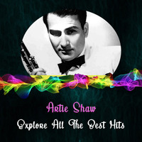 Artie Shaw - Explore All the Best Hits