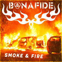 Bonafide - Smoke & Fire