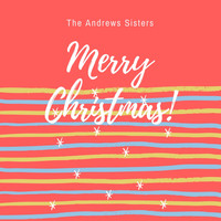 The Andrews Sisters - Merry Christmas!