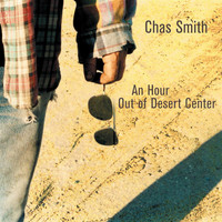 Chas Smith - Smith: An Hour Out of Desert Center
