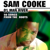 Sam Cooke - O'l Man River (50 Songs  From The  Roots)