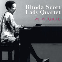 Rhoda Scott, Lady Quartet - We Free Queens (feat. Sophie Alour, Lisa Cat-Berro & Julie Saury)