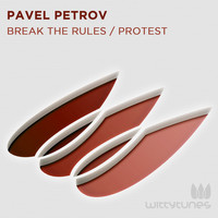 Pavel Petrov - Break The Rules / Protest