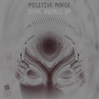 Positive Merge - Total Recall EP