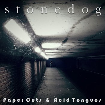 StoneDog - Paper Cuts And Acid Tongues