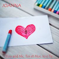 Joanna - You and me, toi et moi, io e te 3