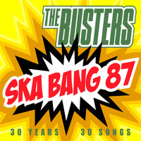 The Busters - Ska Bang 87 (30 Years - 30 Songs)