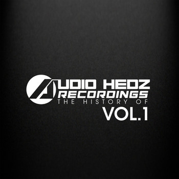 Various Artists - The History Of Audio Hedz Recordings, Vol. 1