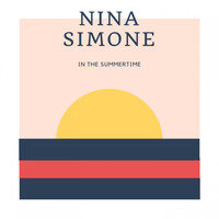Nina Simone - In The Summertime