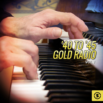 Various Artists - '40 to '45 Gold Radio, Vol. 1