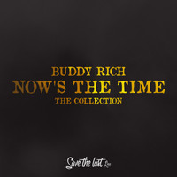 Buddy Rich - Now's the Time (The Collection)