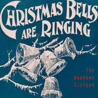 The Andrews Sisters - Christmas Bells Are Ringing