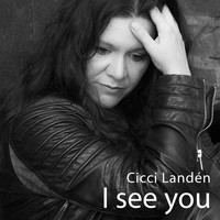 Cicci Landén - I See You