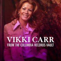 Vikki Carr - From the Columbia Records Vault