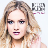 Kelsea Ballerini - The First Time