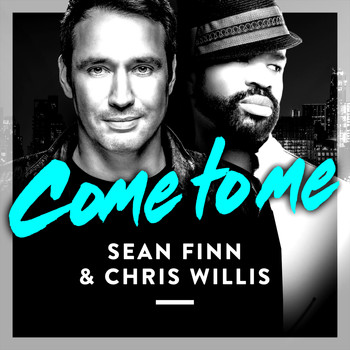 Sean Finn & Chris Willis - Come to Me