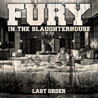 Fury In The Slaughterhouse - The Last Order