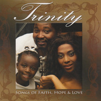 Trinity - Songs of Faith & Hope & Love