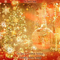 The Beach Boys - The Best Of Christmas Holidays (Fantastic Relaxing Songs)