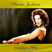 Wanda Jackson - Wanda Jackson Golden Hits (All Tracks Remastered 2016)