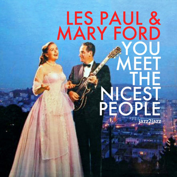 Les Paul, Mary Ford - You Meet the Nicest People (Home for Christmas)
