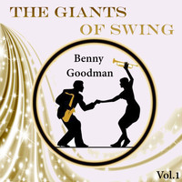 Benny Goodman - The Giants of Swing, Benny Goodman Vol..1