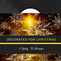Andy Williams - Decorated for Christmas