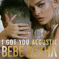 Bebe Rexha - I Got You (Acoustic Version)