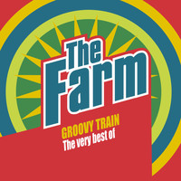 The Farm - Groovy Train: The Very Best of The Farm (Deluxe Edition)