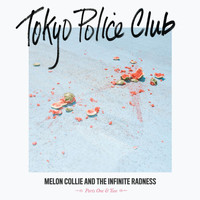 Tokyo Police Club - Melon Collie and the Infinite Radness (Parts 1 and 2)