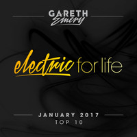 Gareth Emery - Electric For Life Top 10 - January 2017