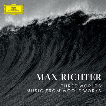 Max Richter - Three Worlds: Music From Woolf Works