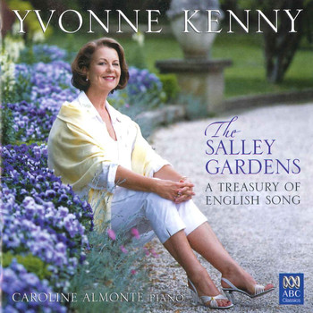Yvonne Kenny - The Salley Gardens: A Treasury Of English Song
