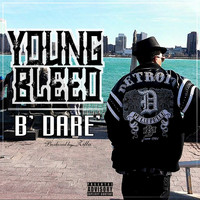 Young Bleed - B' Dare
