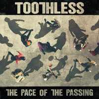 Toothless - The Pace Of The Passing