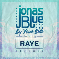Jonas Blue - By Your Side (Remixes / Pt. 2)