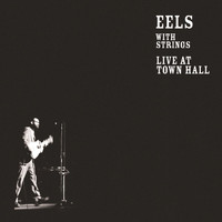 Eels - Live at Town Hall (Explicit)
