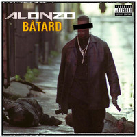 Alonzo - Batard (Explicit)