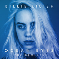 Billie Eilish - Ocean Eyes (The Remixes)