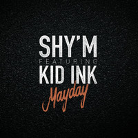Shy'm - Mayday (feat. Kid Ink)