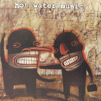Hot Water Music - Fuel For The Hate Game (Expanded Edition)