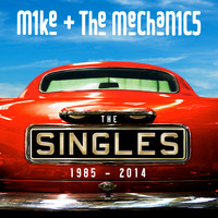 Mike + The Mechanics - The Singles 1985 - 2014